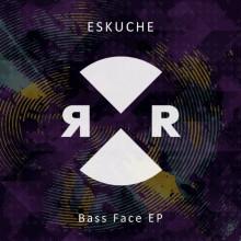 Eskuche - Bass Face EP (Relief)