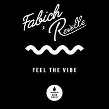 Fabich, Revelle - Feel the Vibe (Extended Mix) (Club Sweat)