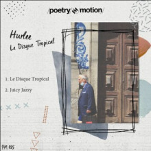 Hurlee - Le Disque Tropical (Poetry In Motion)