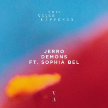 Jerro, Sophia Bel - Demons (This Never Happened)