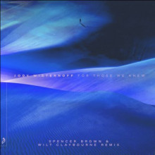 Jody Wisternoff & Mimi Page - For Those We Knew (Spencer Brown & Wilt Claybourne Remix) (Anjunadeep)