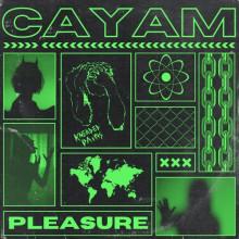 Maya Jane Coles, CAYAM - Pleasure (Kneaded Pains)