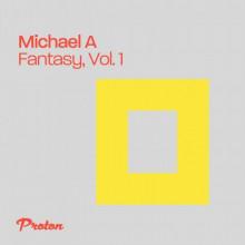 Michael A - Fantasy (Vol 1) (Proton)