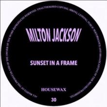 Milton Jackson - Sunset In A Frame (Housewax)