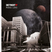 Mirko Loko - Detroit Love (Vol.4) (Planet E Communications)