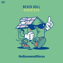 Never Dull - DISCOTECH (theBasement Discos)