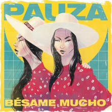 PAUZA - Bésame Mucho (Get Physical Music)