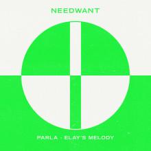 Parla - Elay's Melody (Extended Mixes) (Needwant)
