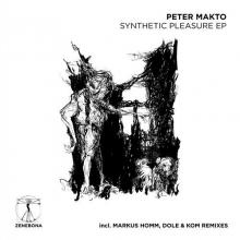 Peter Makto - Synthetic Pleasure EP (Zenebona)