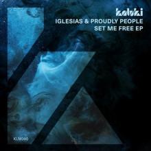 Proudly People, Iglesias - SET ME FREE EP (Kaluki)