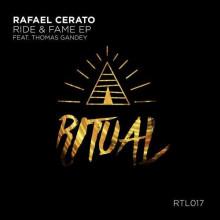 Rafael Cerato & Thomas Gandey - Ride & Fame (Ritual)