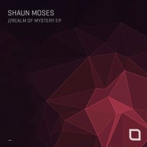 Shaun Moses - Realm Of Mystery EP (Tronic)