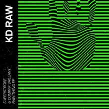 Superstrobe, Dominik Vaillant - Raw Thing EP (KD RAW)