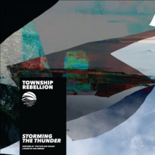 Township Rebellion - Storming The Thunder (Synesthesia Media)