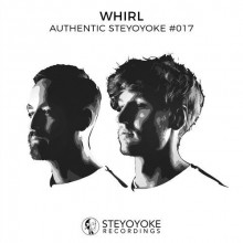 VA - Whirl Presents Authentic Steyoyoke #017 (Steyoyoke)