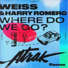 Weiss & Harry Romero - Where Do We Go? (A-Trak Remix)