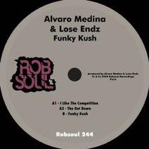 Alvaro Medina, Lose Endz - Funky Kush EP (Robsoul)