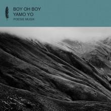 Boy Oh Boy - Yamo Yo (Poesie)