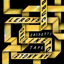 Bruce Leroys, One Line to an Angle - Cassette Tape (Get Physical)Bruce Leroys, One Line to an Angle - Cassette Tape (Get Physical)