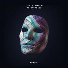 Carlo Whale - Melancholia (Manual)