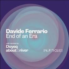 Davide Ferrario - End Of An Era (Particles)