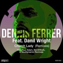 Dennis Ferrer, Danil Wright - Church Lady (Remixes) (King Street)