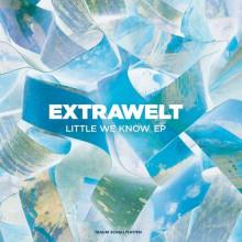 Extrawelt - Little We Know (Traum)