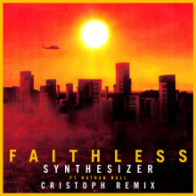 Faithless & Nathan Ball - Synthesizer (Cristoph Remix)