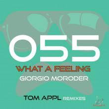 Giorgio Moroder, Tom Appl - What a Feeling (Tom Appl Remixes) (Solaris)