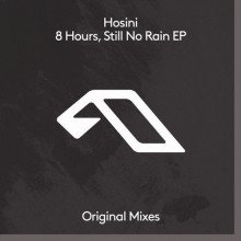 Hosini, Jones Meado - 8 Hours, Still No Rain EP (Anjunadeep)