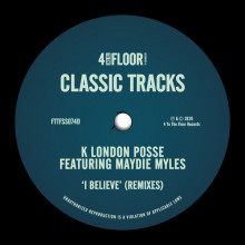 K London Posse, Maydie Myles - I Believe - Remixes (4 To The Floor)