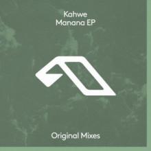 Kahwe - Manana EP (Anjunadeep)