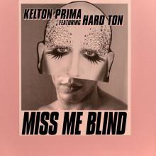 Kelton Prima, Hard Ton - MISS ME BLIND FEATURING HARD TON (Nang)
