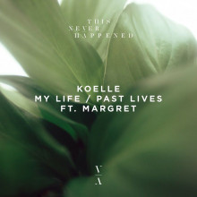 Koelle & Margret - My Life (This Never Happened)