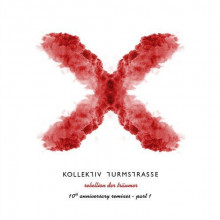 Kollektiv Turmstrasse - Rebellion Der Traumer X (The 10th Anniversary Remixes Pt. 1) (Connaisseur)