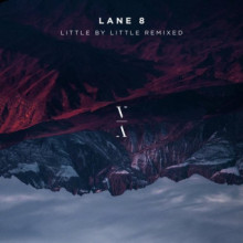 Lane 8 - Little by Little Remixed (This Never Happened)