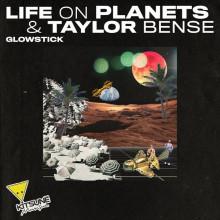 Life on Planets, Taylor Bense - Glowstick (Kitsune)