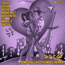 Louie Vega, The Martinez Brothers - Let It Go - Dom Dolla Extended Remix (Defected)