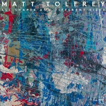 Matt Tolfrey - All Shapes And Different Sizes (Leftroom)