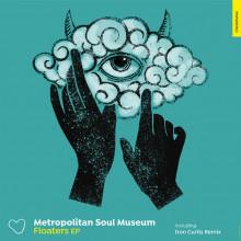 Metropolitan Soul Museum - FLOATERS EP (Cuore)