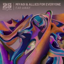 Miyagi, Allies for Everyone - Far Away  (Bar 25 Music)