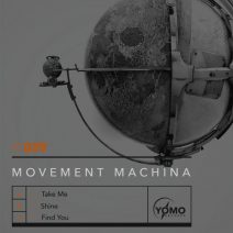 Movement Machina - Take Me / Shine / Find You (YOMO)
