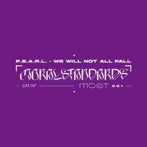 P.E.A.R.L. - We Will Not All Fall (Moral Standards)