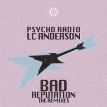 Psycho Radio, L.C. Anderson  - Bad Reputation (Remixes) (Rebirth)