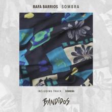Rafa Barrios – Sombra (BANDIDOS)