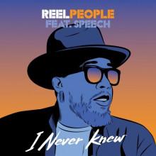 Reel People, Speech - I Never Knew (Reel People)