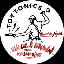 Rhode & Brown, Kosmo Kint - Thru the Night (Toy Tonics)