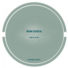 Ron Costa - Run It Up EP (Potobolo)