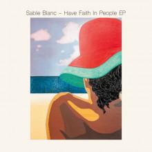 Sable Blanc - Have Faith In People (Salin)