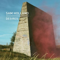 Sam Holland - Desires (Knee Deep In Sound)